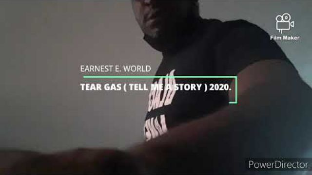 TEAR GAS ( Tell me a story)!